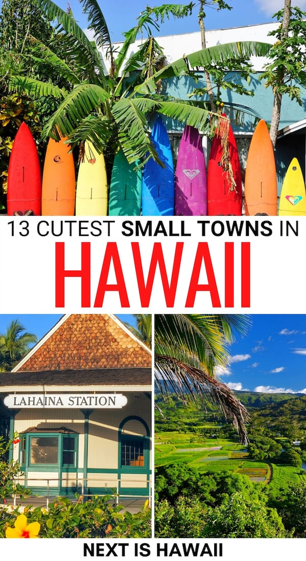Looking for the best small towns in Hawaii? This guide showcases some of Hawaii's cutest small towns across all islands. Click to see which ones made our list! | Places to visit in Hawaii | Maui small towns | Oahu small towns | Big Island small towns | Lanai small towns | Kauai small towns | Molokai small towns | Things to do in Hawaii | Hawaii towns